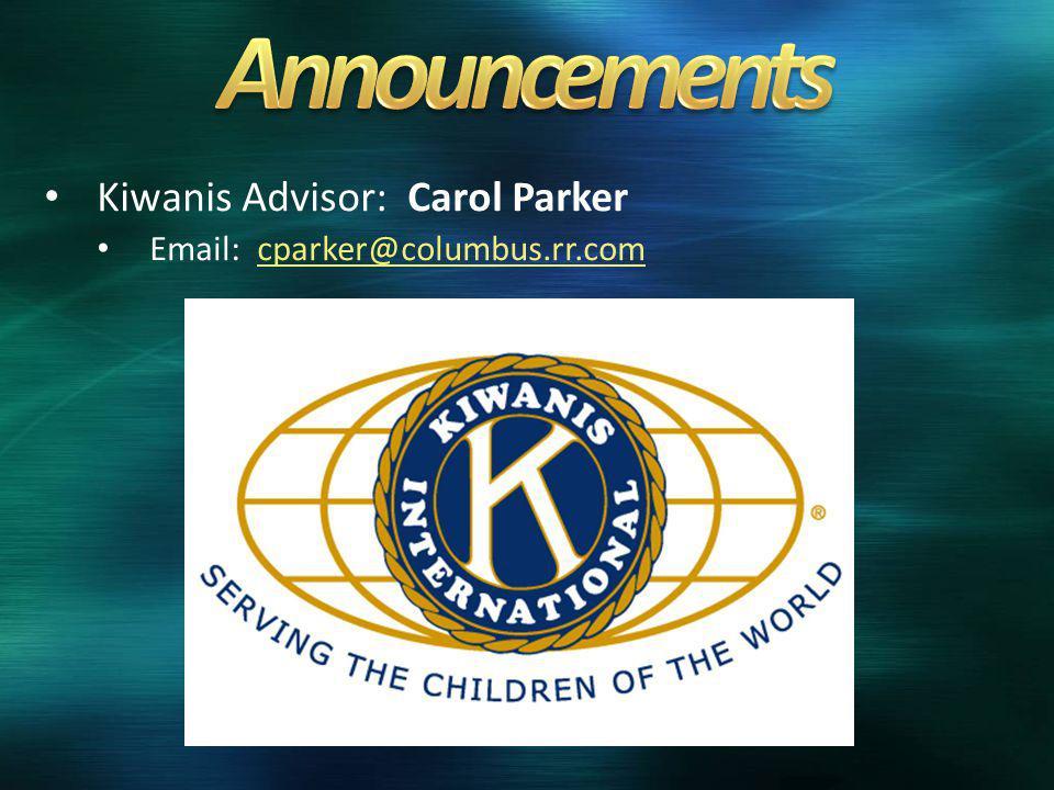 Kiwanis Advisor: Carol Parker Email: cparker@columbus.rr.comcparker@columbus.rr.com