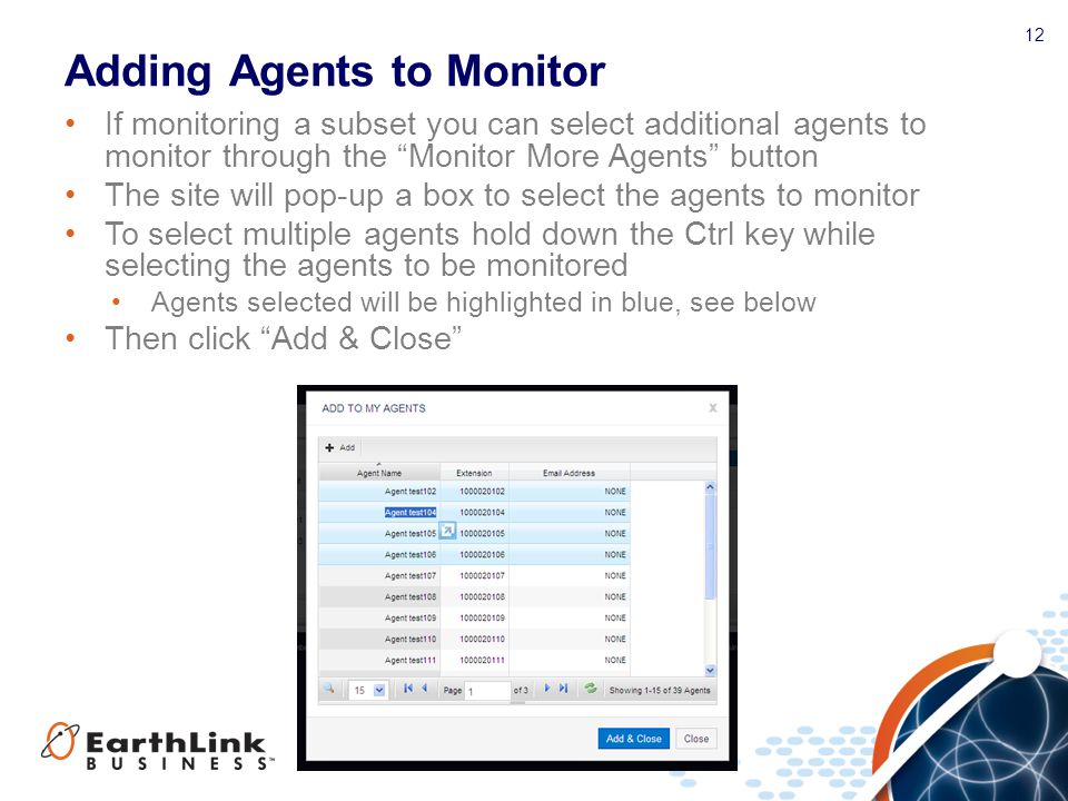 "12 Adding Agents to Monitor If monitoring a subset you can select additional agents to monitor through the ""Monitor More Agents"" button The site will"