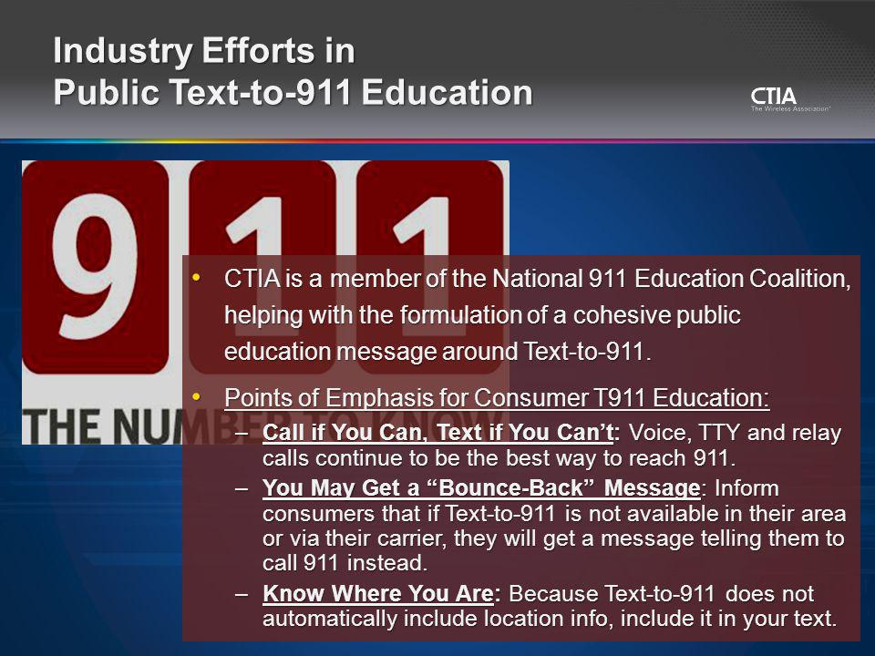 CTIA is a member of the National 911 Education Coalition, helping with the formulation of a cohesive public education message around Text-to-911.