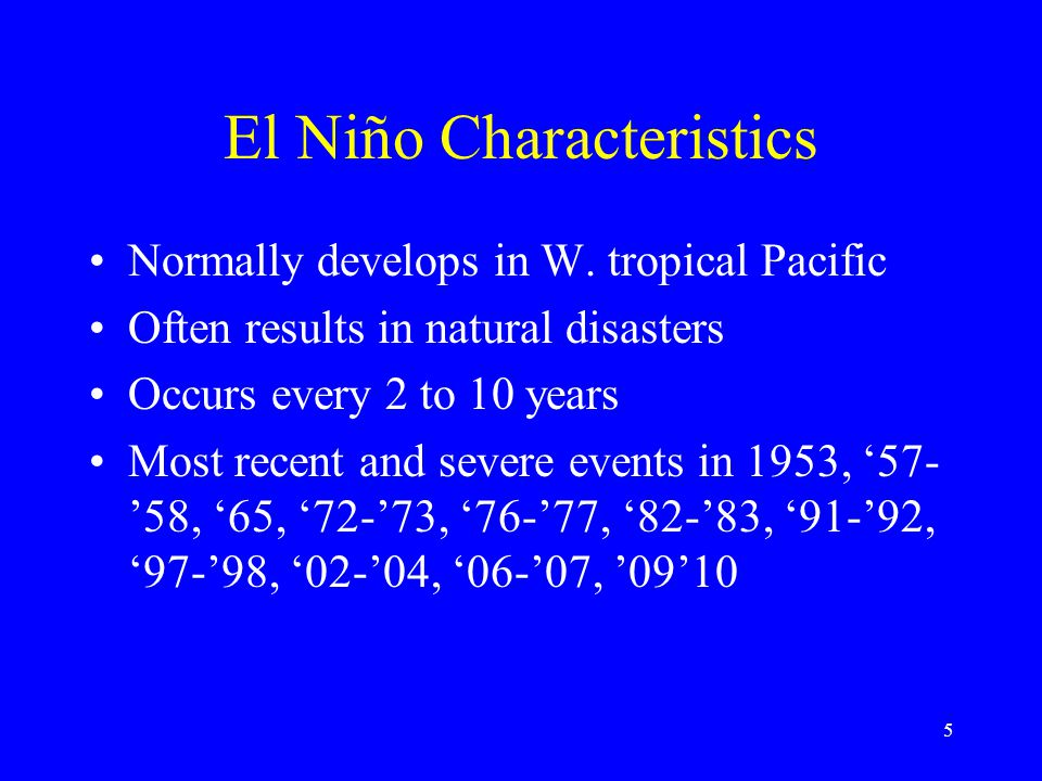 El Niño Characteristics Normally develops in W.