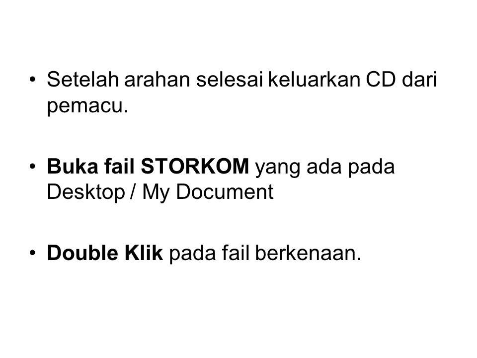 Setelah arahan selesai keluarkan CD dari pemacu.