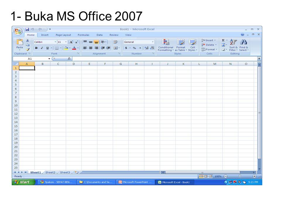 1- Buka MS Office 2007