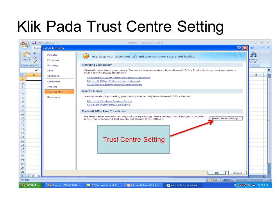 Klik Pada Trust Centre Setting Trust Centre Setting
