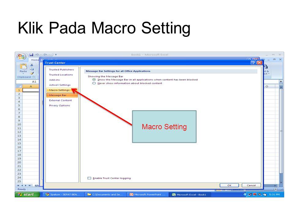 Klik Pada Macro Setting Macro Setting