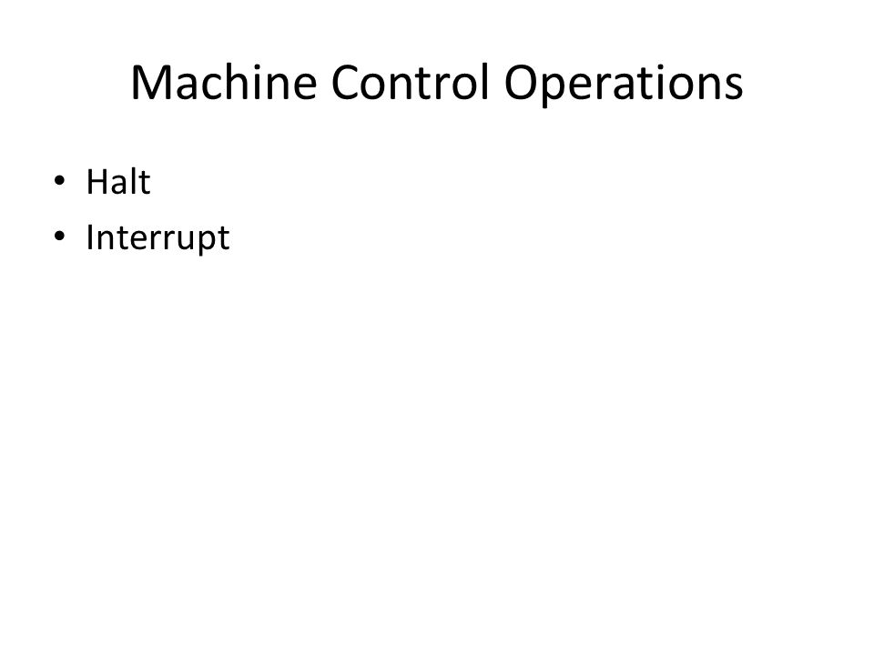 Machine Control Operations Halt Interrupt