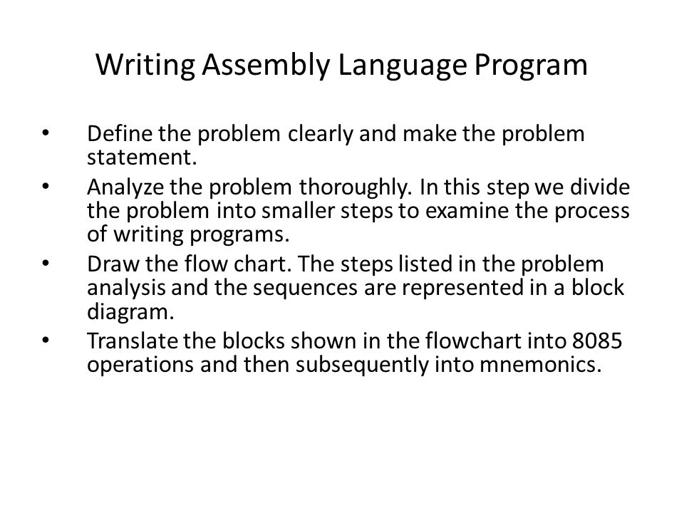 Writing Assembly Language Program Define the problem clearly and make the problem statement.