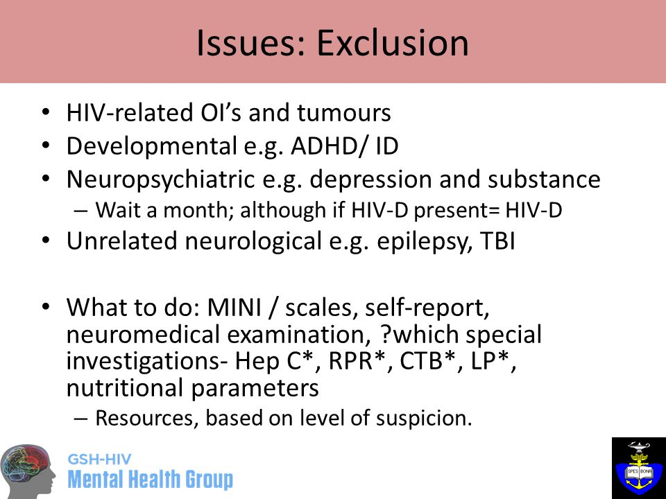 Issues: Exclusion HIV-related OI's and tumours Developmental e.g.