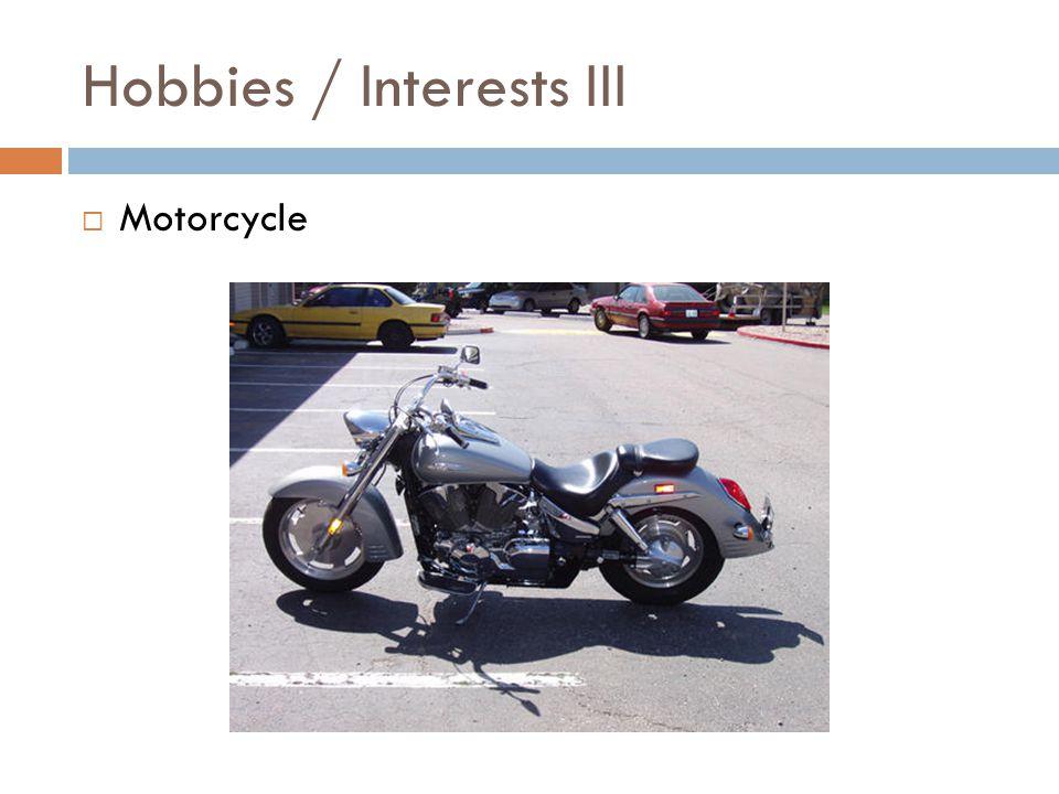 Hobbies / Interests III  Motorcycle