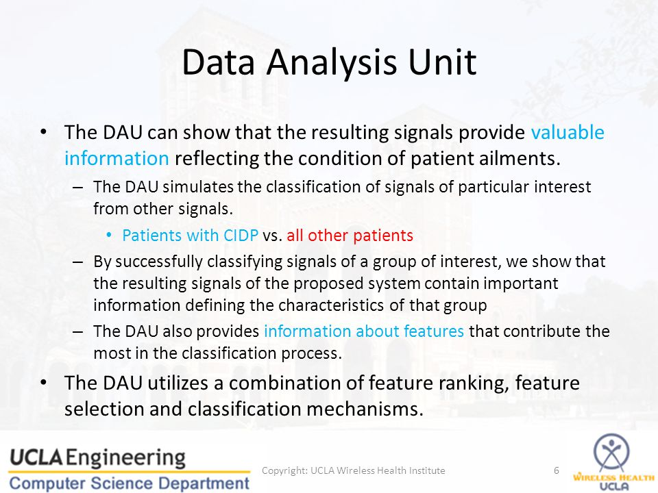 Data Analysis Unit The DAU can show that the resulting signals provide valuable information reflecting the condition of patient ailments.