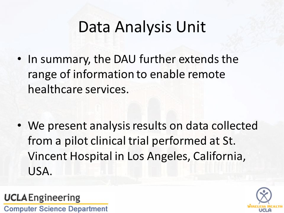 Data Analysis Unit In summary, the DAU further extends the range of information to enable remote healthcare services.