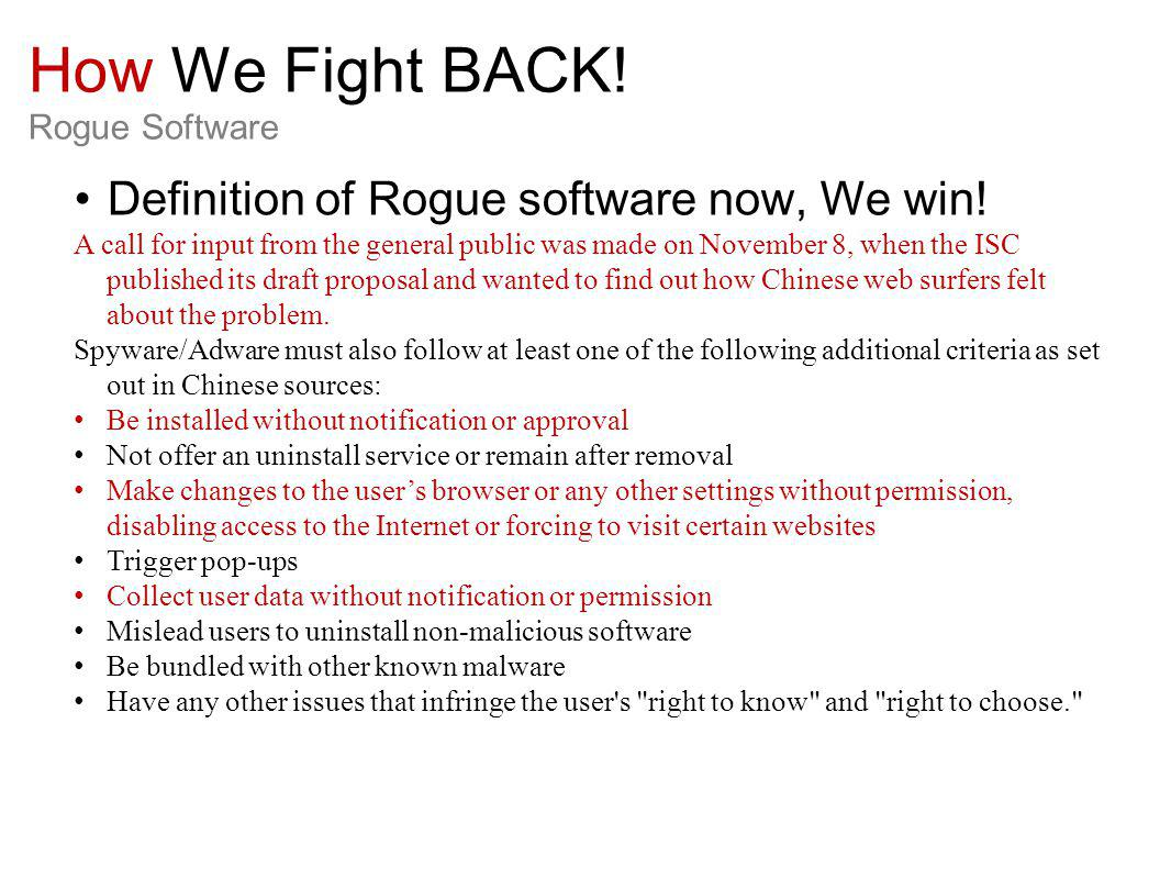 How We Fight BACK. Rogue Software Definition of Rogue software now, We win.