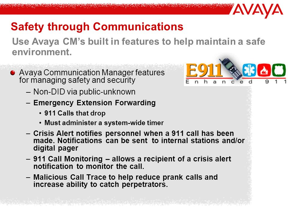 Safety through Communications Use Avaya CM's built in features to help maintain a safe environment.