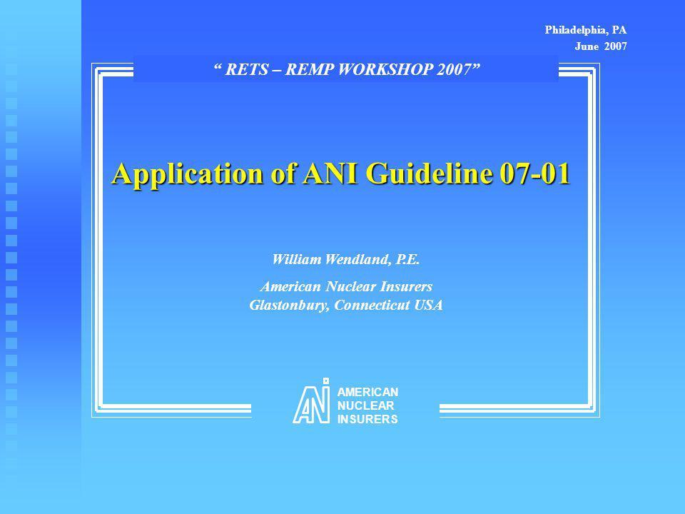 Application of ANI Guideline 07-01 William Wendland, P.E.