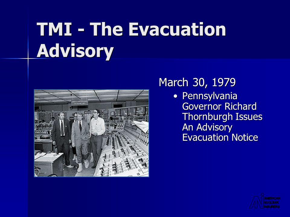 TMI - The Evacuation Advisory March 30, 1979 Pennsylvania Governor Richard Thornburgh Issues An Advisory Evacuation Notice