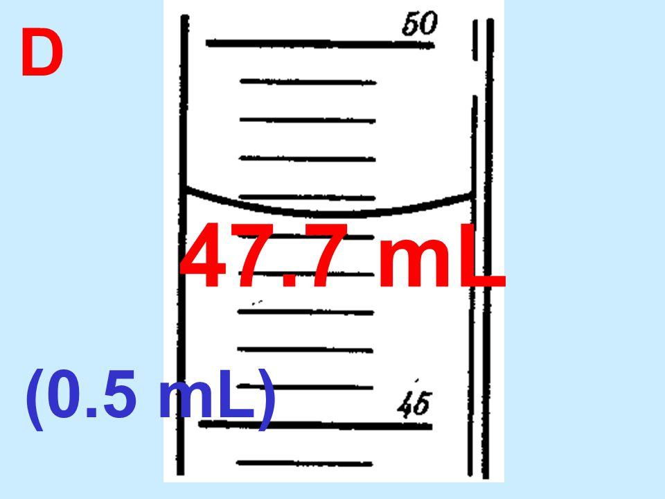 D 47.7 mL (0.5 mL)
