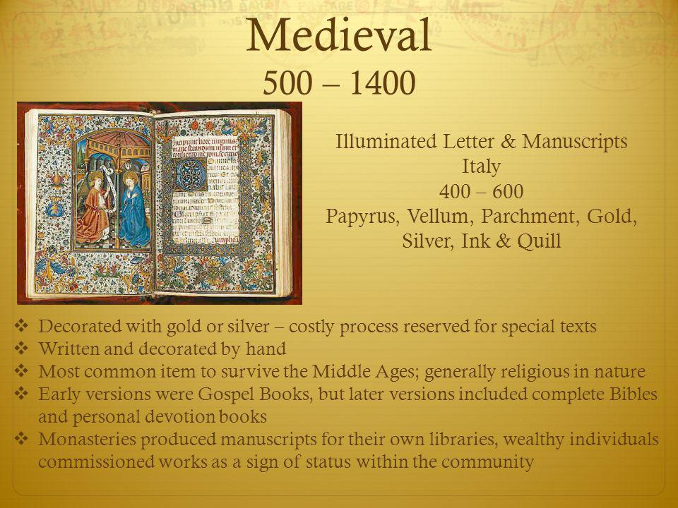 Medieval 500 – 1400 Illuminated Letter & Manuscripts Italy 400 – 600 Papyrus, Vellum, Parchment, Gold, Silver, Ink & Quill  Decorated with gold or si