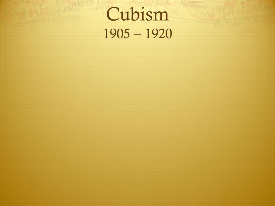 Cubism 1905 – 1920