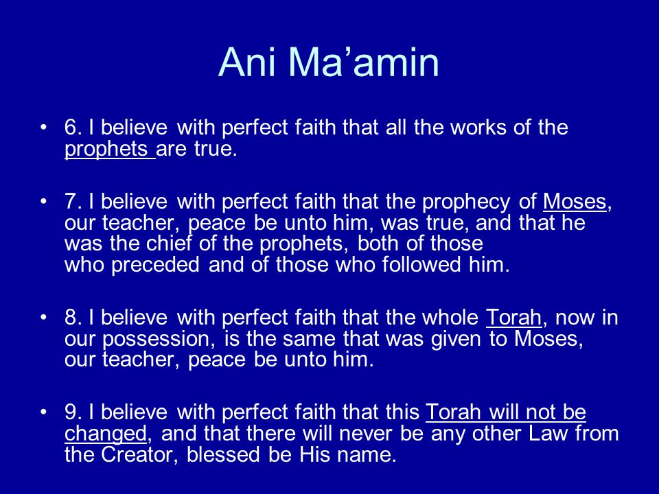 Ani Ma'amin 6. I believe with perfect faith that all the works of the prophets are true.