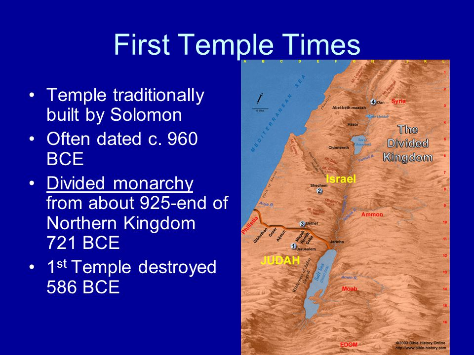 First Temple Times Temple traditionally built by Solomon Often dated c.