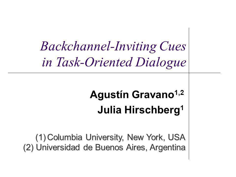 Agustín Gravano Interspeech 20092 Interactive Voice Response Systems Quickly spreading.