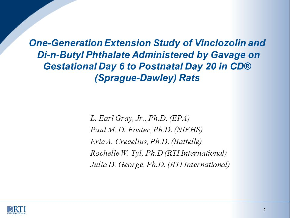 2 One-Generation Extension Study of Vinclozolin and Di-n-Butyl Phthalate Administered by Gavage on Gestational Day 6 to Postnatal Day 20 in CD® (Sprague-Dawley) Rats L.