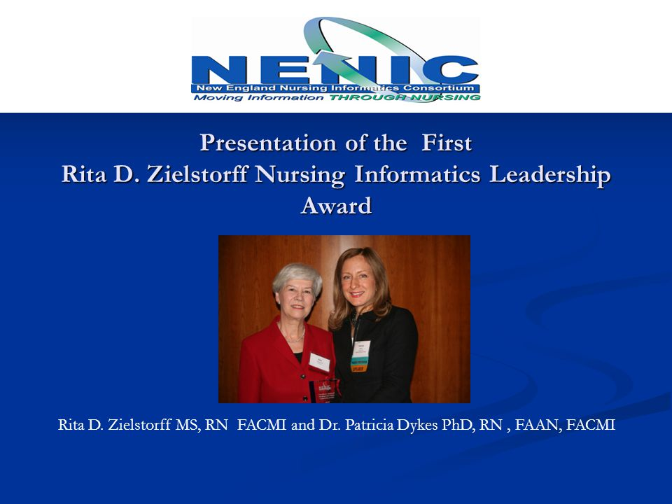Presentation of the First Rita D. Zielstorff Nursing Informatics Leadership Award Rita D.