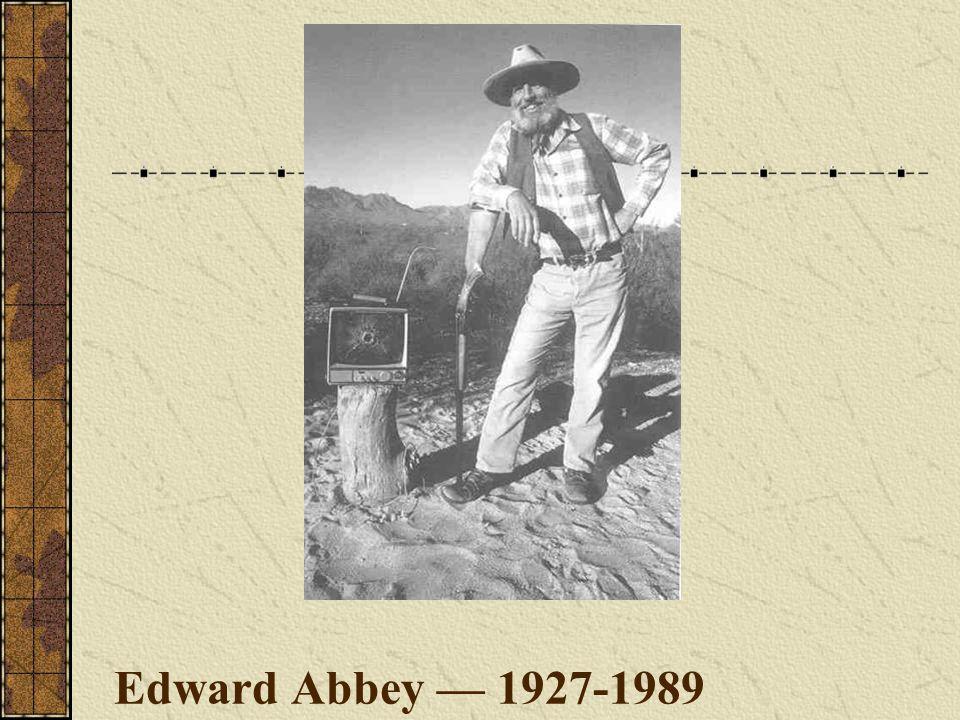 Edward Abbey — 1927-1989