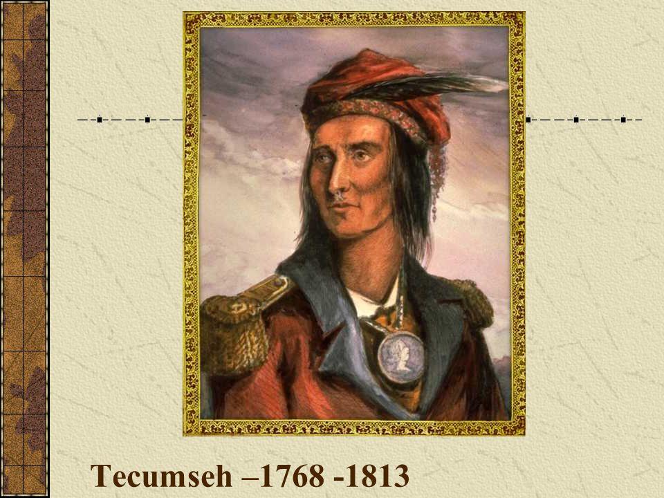 Tecumseh –1768 -1813
