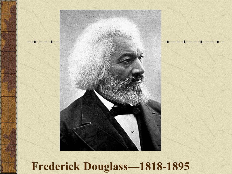 Frederick Douglass—1818-1895