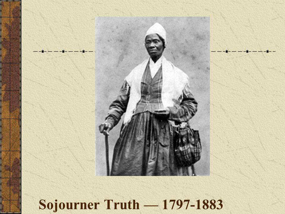 Sojourner Truth — 1797-1883