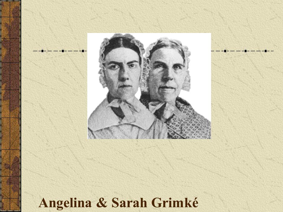 Angelina & Sarah Grimké