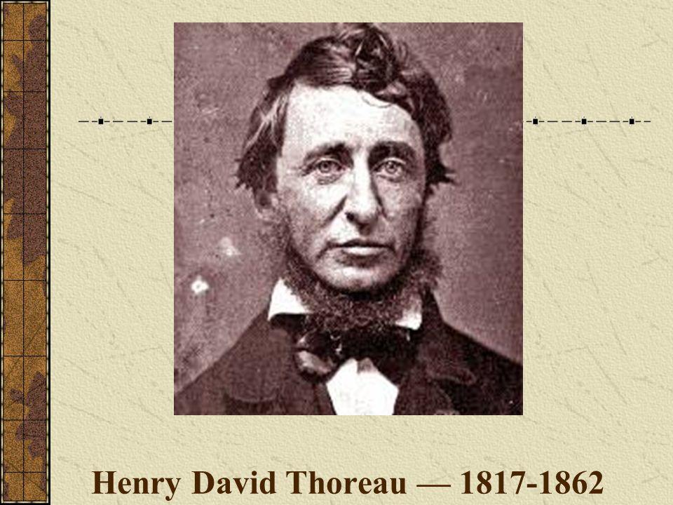 Henry David Thoreau — 1817-1862