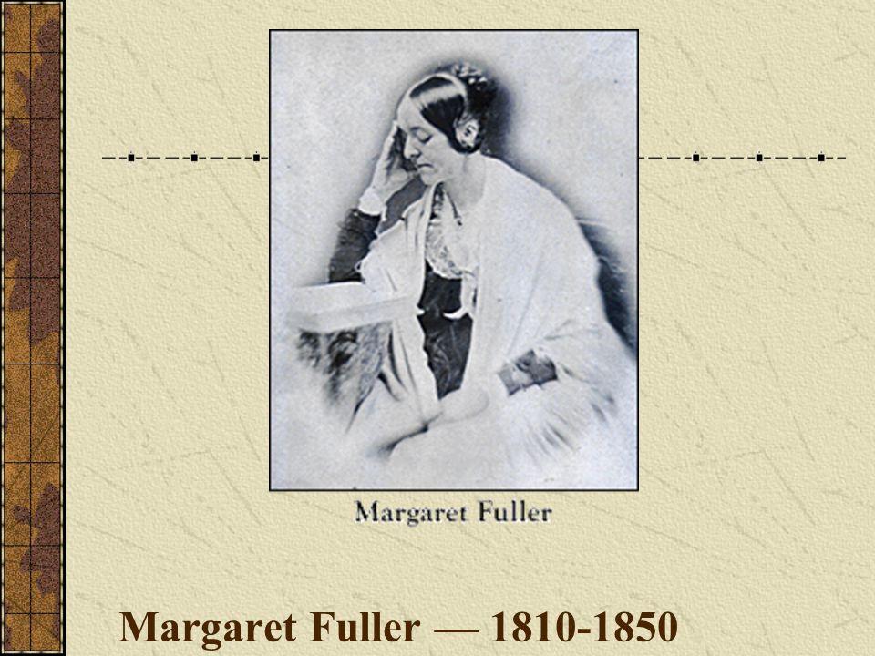 Margaret Fuller — 1810-1850