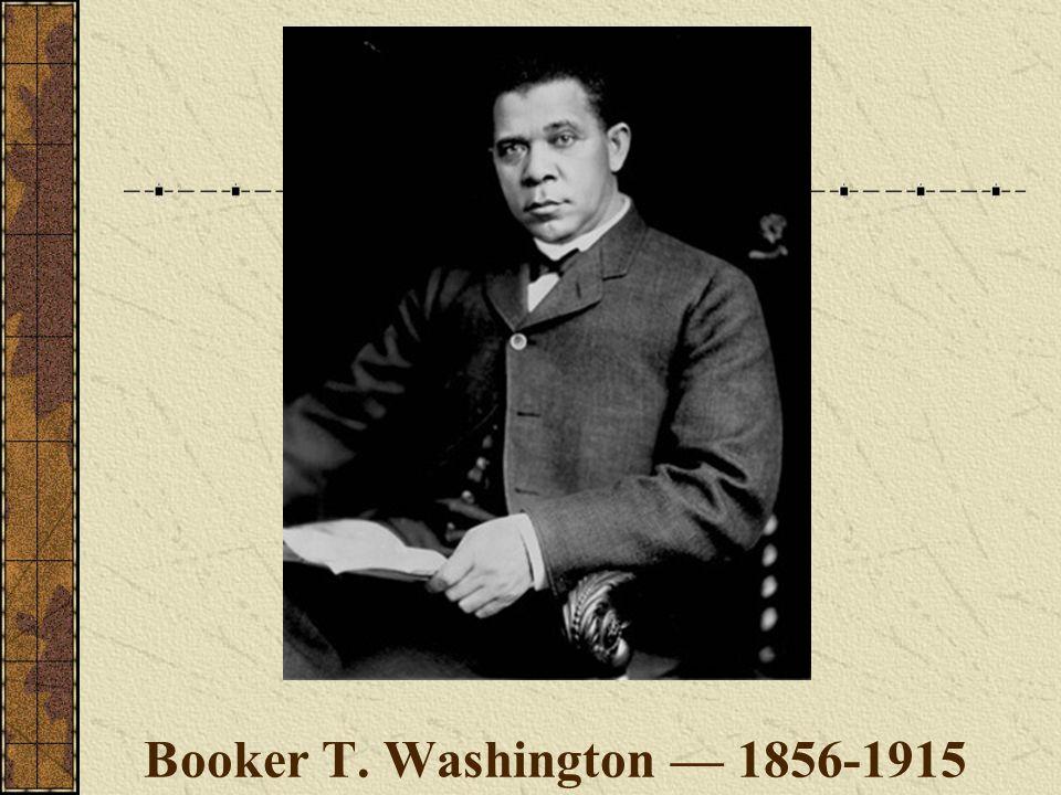 Booker T. Washington — 1856-1915