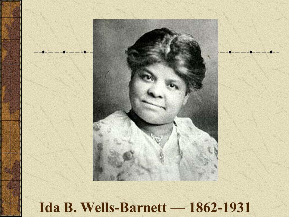 Ida B. Wells-Barnett — 1862-1931