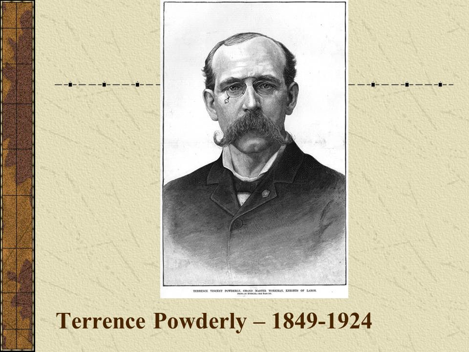 Terrence Powderly – 1849-1924