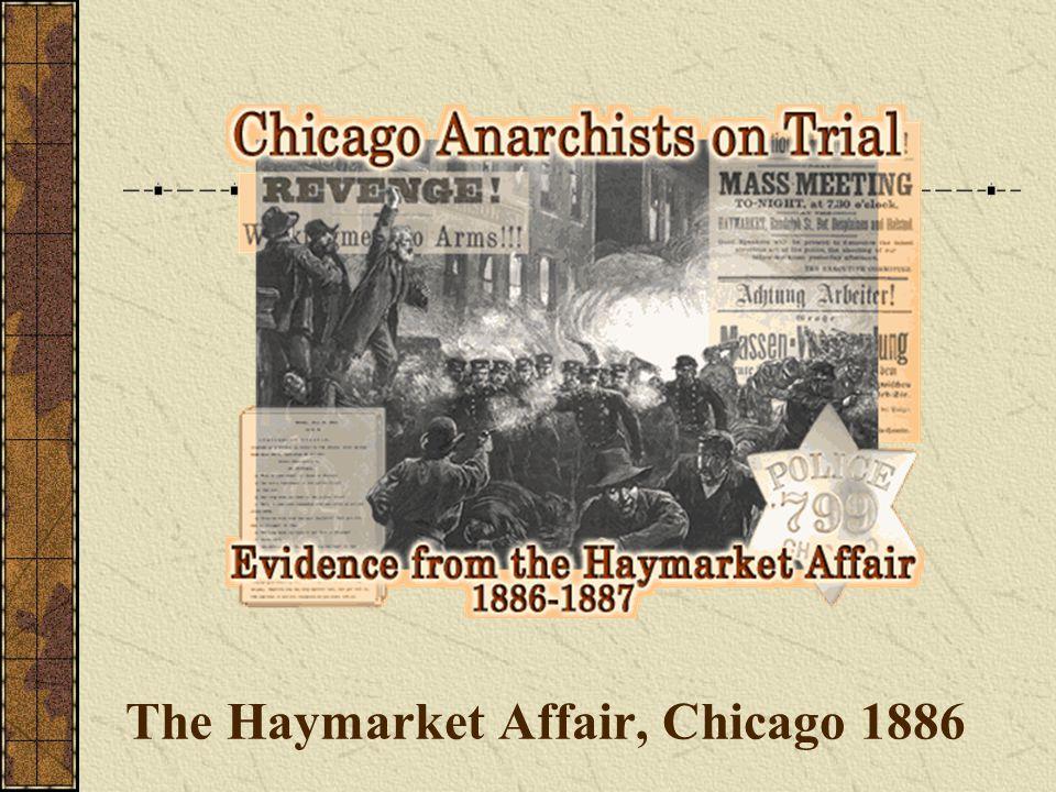 The Haymarket Affair, Chicago 1886