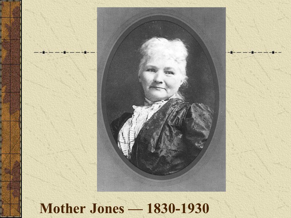 Mother Jones — 1830-1930