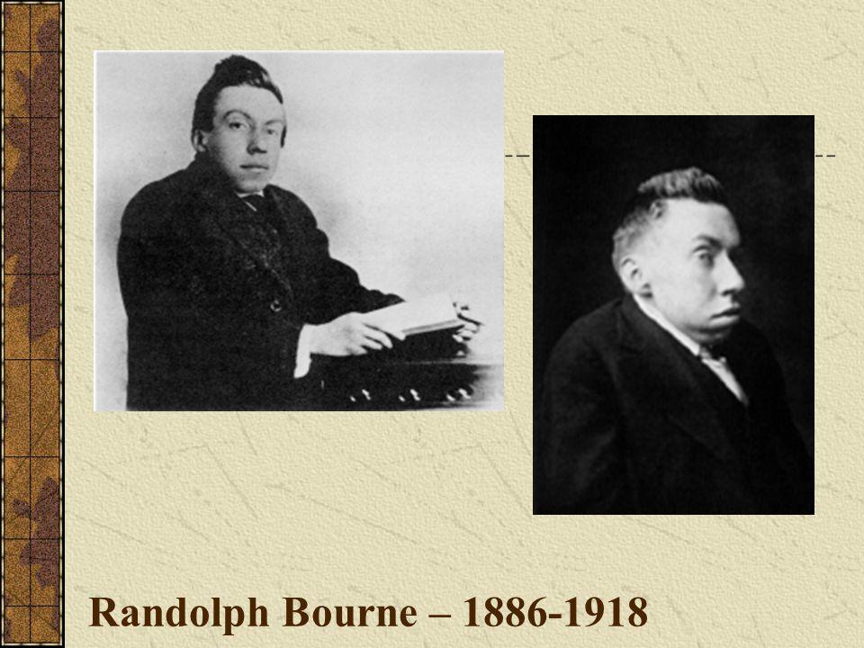 Randolph Bourne – 1886-1918