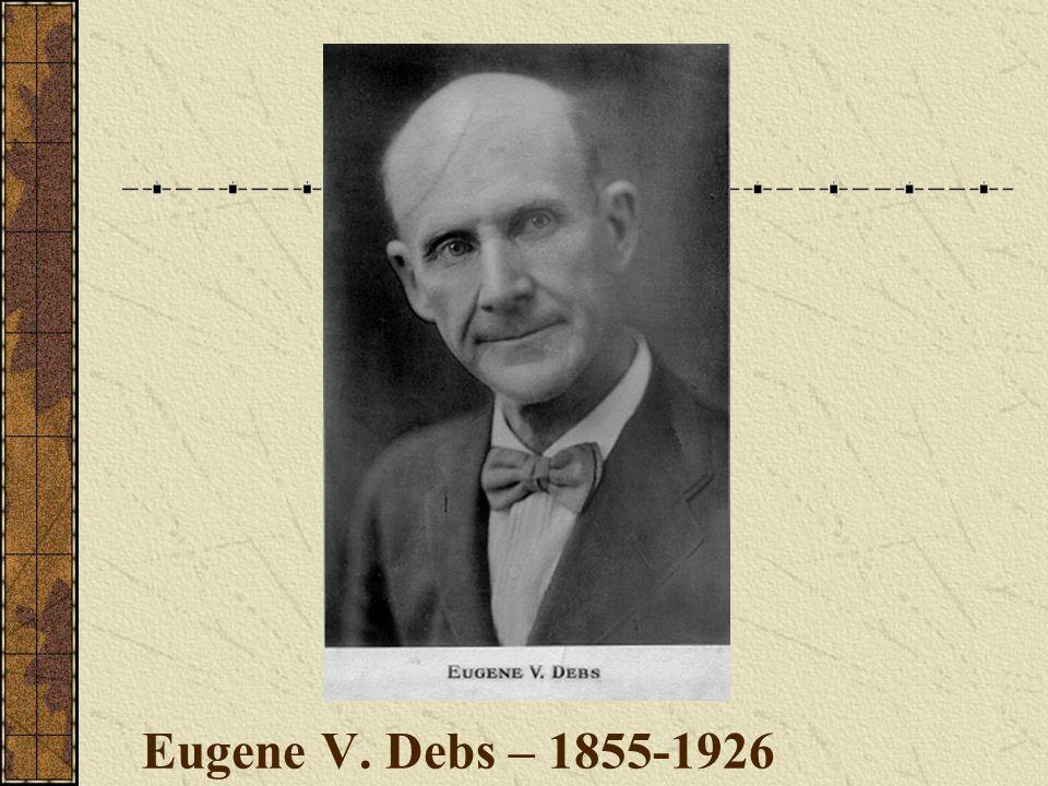 Eugene V. Debs – 1855-1926