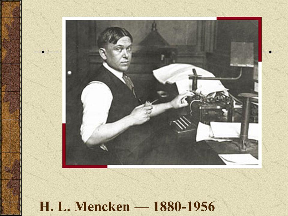 H. L. Mencken — 1880-1956
