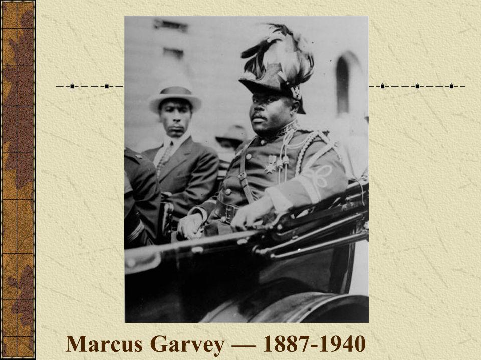 Marcus Garvey — 1887-1940