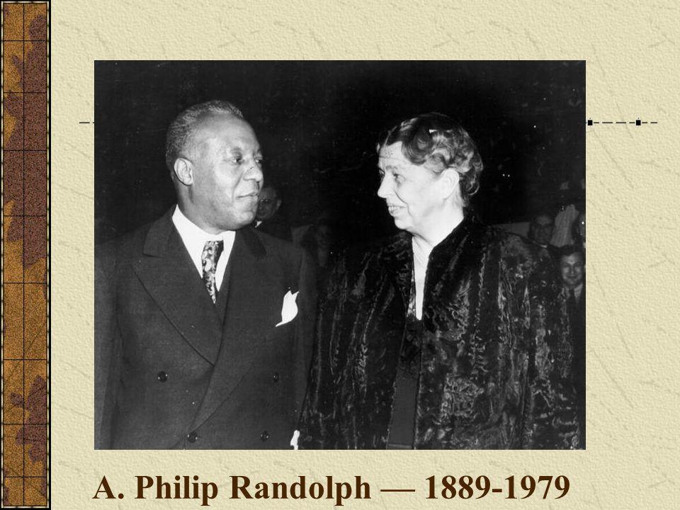 A. Philip Randolph — 1889-1979