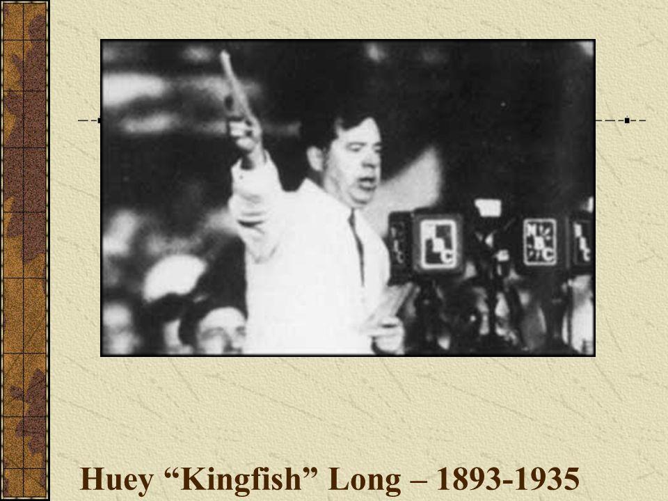Huey Kingfish Long – 1893-1935