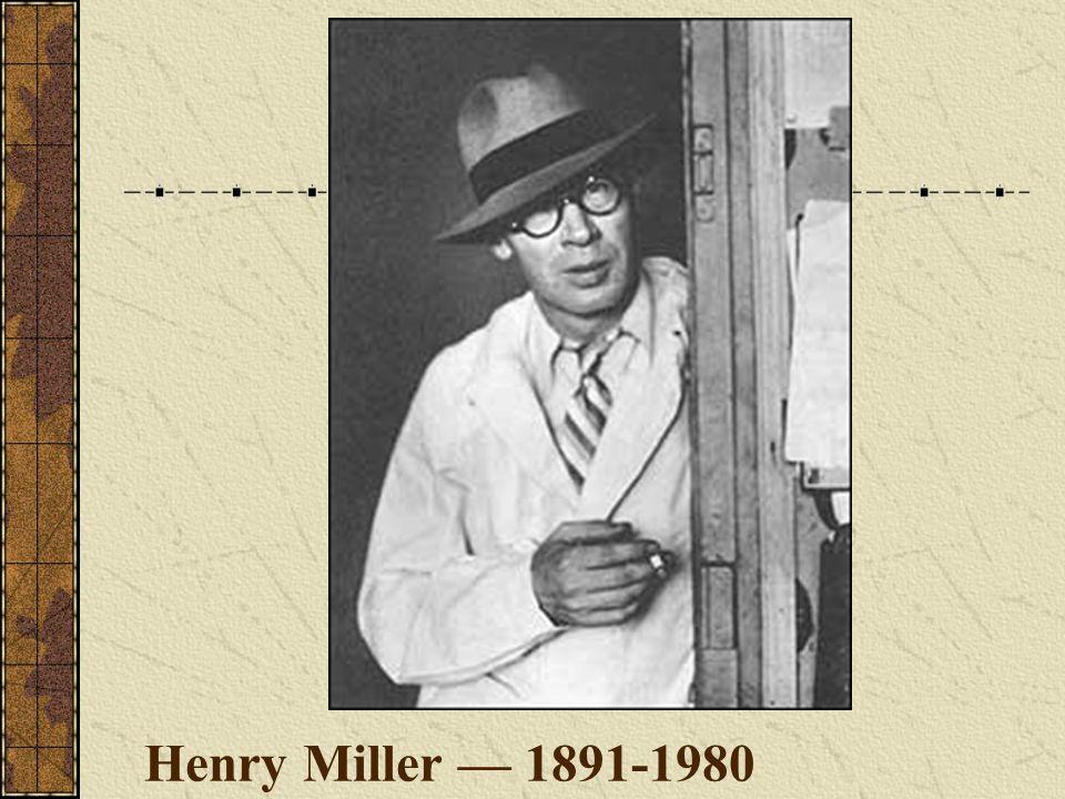Henry Miller — 1891-1980
