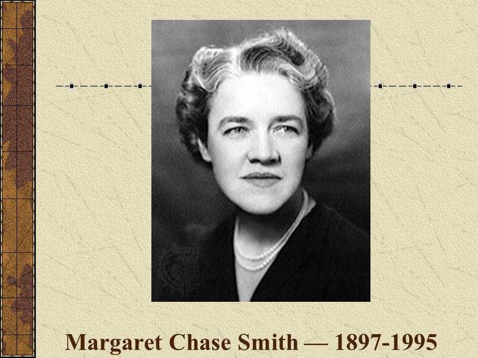 Margaret Chase Smith — 1897-1995