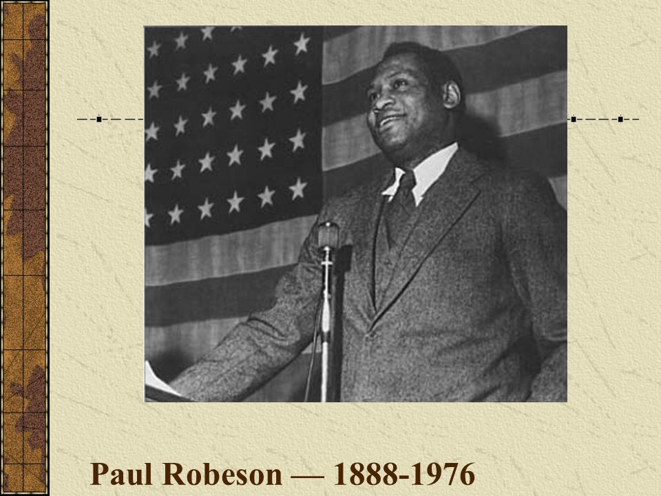 Paul Robeson — 1888-1976