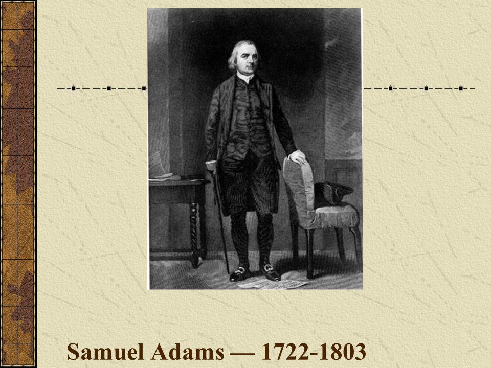 Samuel Adams — 1722-1803