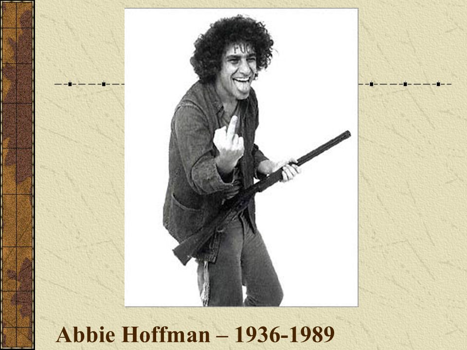 Abbie Hoffman – 1936-1989