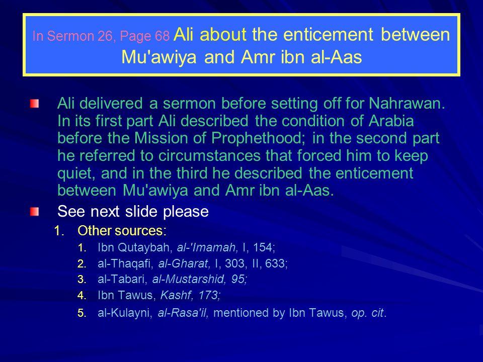 In Sermon 16, page, When allegiance was sworn to Ali at Medina Lo.